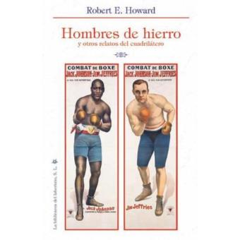 Hombres de hierro y otros relatos del cuadrilátero