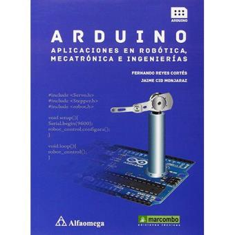 Arduino: aplicaciones en robótica, mecatrónica e ingenierías