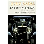La Hispano-Suiza: esplendor y ruina de una empresa legendaria