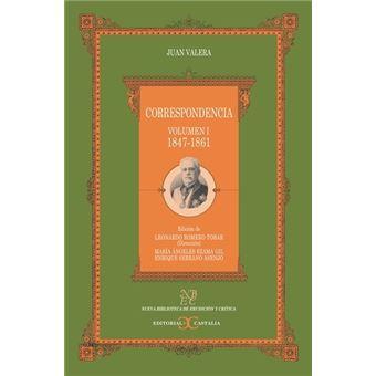 Correspondencia -  Volumen I 1847-1861