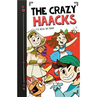 The Crazy Haacks y el reloj sin tiempo - Serie The Crazy Haacks 3