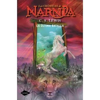 Las crónicas de Narnia 7. La última batalla