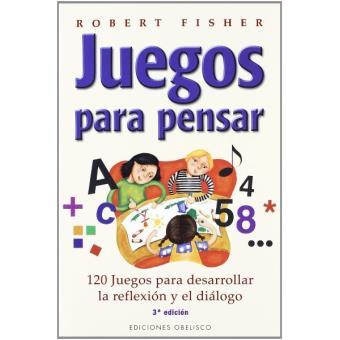 Juegos Para Pensar Robert Fisher 5 En Libros Fnac
