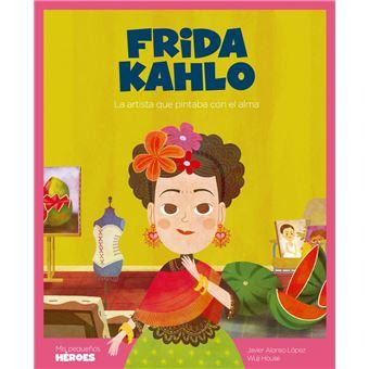 Frida Kahlo - La artista que pintaba con el alma