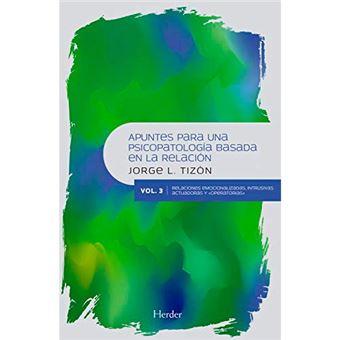 Apuntes para una psicopatología basada en la relación - Vol. 3