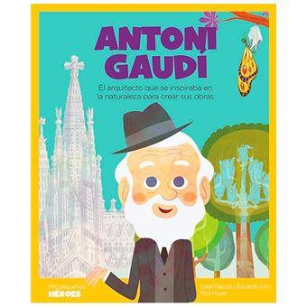 Antoni Gaudí - El arquitecto que se inspiraba en la naturaleza para crear sus obras
