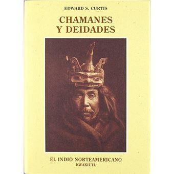 El indio norteamericano - Chamanes y deidades