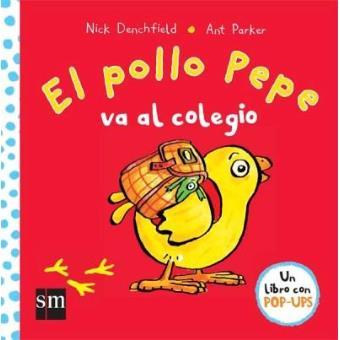 El pollo Pepe va al colegio. Libro con pop-ups