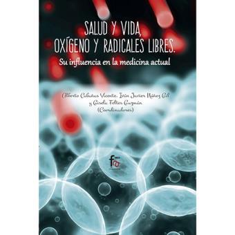 Salud y vida, oxígeno y radicales libres