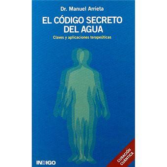 El código secreto del agua - Claves y aplicaciones terapéuticas