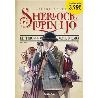 Sherlock, Lupin i jo 1. El trio de la dama negra. Edició especial 3,95€