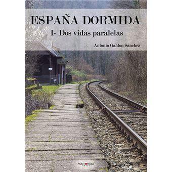 España dormida: I- Dos vidas paralelas