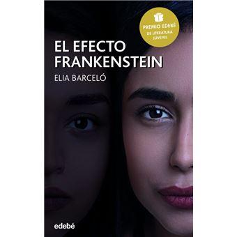 El efecto Frankenstein (Premio Edebé 2019 de Literatura Juvenil)