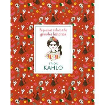 Pequeños relatos de grandes historias - Frida Kahlo