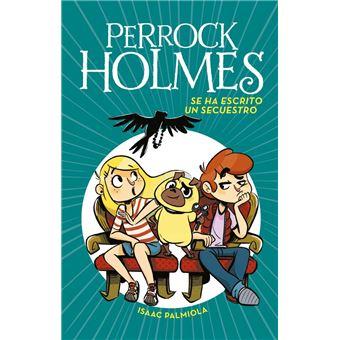 Perrock holmes 7: Se ha escrito un secuestro
