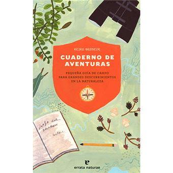 Cuaderno de aventuras - Pequeña guía de campo para grandes descubrimientos en la naturaleza