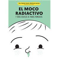 El moco radiactivo y otros desvelos de padres primerizos