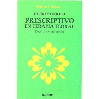Hecho y proceso prescriptivo en terapia floral - Doctrina y estrategia