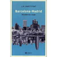 Barcelona-Madrid - Decadencia y auge
