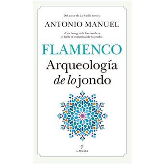 Flamenco - Arqueología de lo jondo