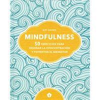 Mindfulness - 50 ejercicios para mejorar la concentración y fomentar el bienestar