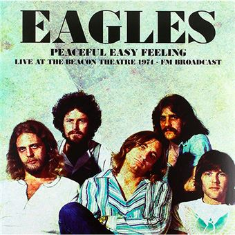 Peaceful Easy Feeling: Live at the Beacon Theatre 1974 - Vinilo