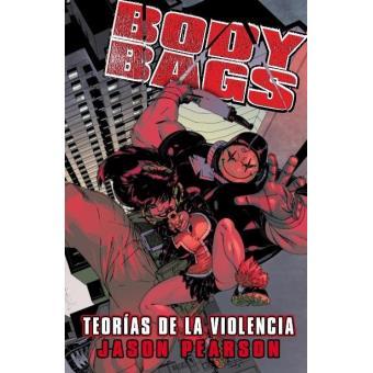 Body bags. Teorías de la violencia