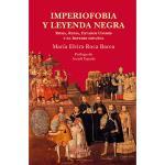 Imperiofobia y leyenda negra