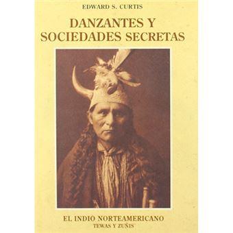 El indio norteamericano - Danzantes y sociedades secretas