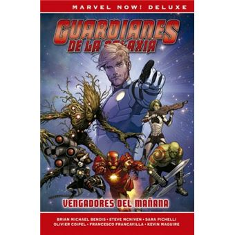 Marvel Now! Deluxe. Guardianes de la Galaxia de Brian M. Bendis  1 - Vengadores del mañana