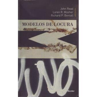 Modelos de locura. Aproximaciones psicológicas, sociales y biológicas a la esquizofrenia
