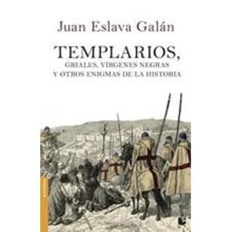Templarios, griales, virgenes negras y otros enigmas de la Historia