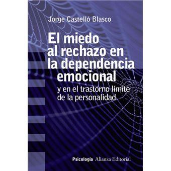 El miedo al rechazo en la dependencia emocional