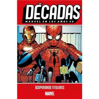 Décadas. Marvel en los años 00. Acaparando titulares