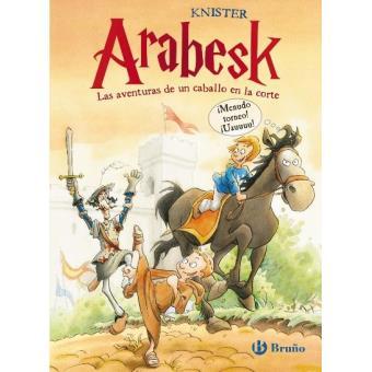 Arabesk 1 Las aventuras de un caballo en la corte