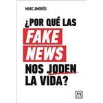 Por que las fake news nos joden la