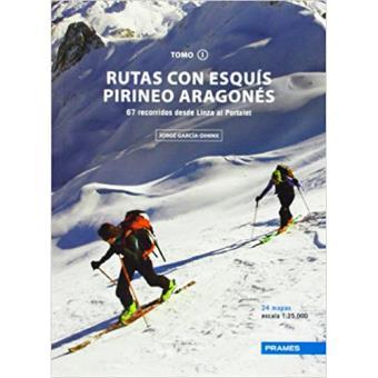 Rutas con esquís. Pirineo aragonés. Tomo I