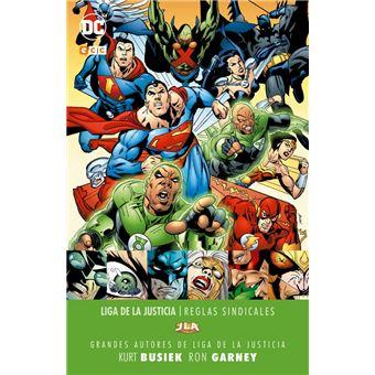 Grandes autores de la Liga de la Justicia: Kurt Busiek y Ron Garney. Reglas sindicales