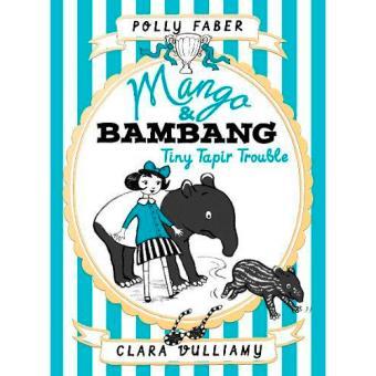 Mango & Bambang 3: Tiny Tapir Trouble