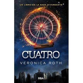 Cuatro. Un libro de la saga Divergente