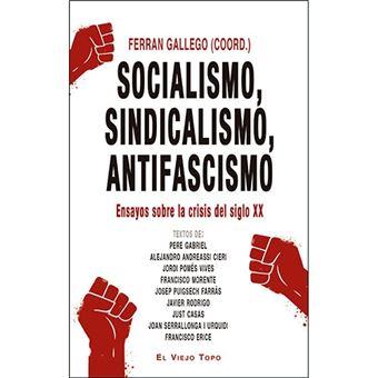 Socialismo, sindicalismo, antifascismo - Ensayos sobre la crisis del siglo XX