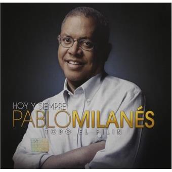 Hoy Y Siempre Pablo Milanes Todo El Filin