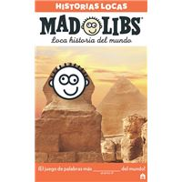 Mad Libs. Historias locas. Loca historia del mundo.