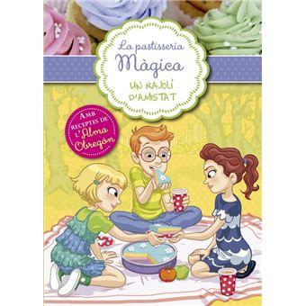 Un rajolí d'amistat (Sèrie La pastisseria màgica 3)