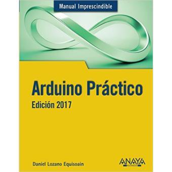 Arduino práctico. Edición 2017