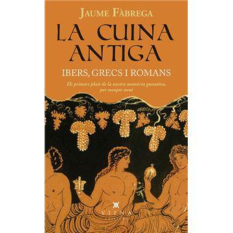La Cuina Antiga. Ibers, Grecs i Romans
