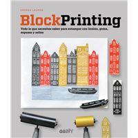 Block Printing. Todo lo que necesitas saber para estampar con linóleo, goma, espuma y sellos