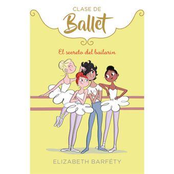 Clases de Ballet 6 - El secreto del bailarín