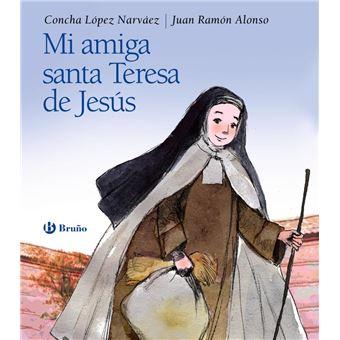 Mi amiga Santa Teresa de Jesús
