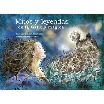 Mitos y leyendas de la Galicia mágica